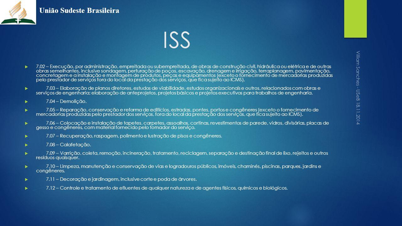 ISS  7.02 – Execução, por administração, empreitada ou subempreitada, de obras de construção civil, hidráulica ou elétrica e de outras obras semelhan