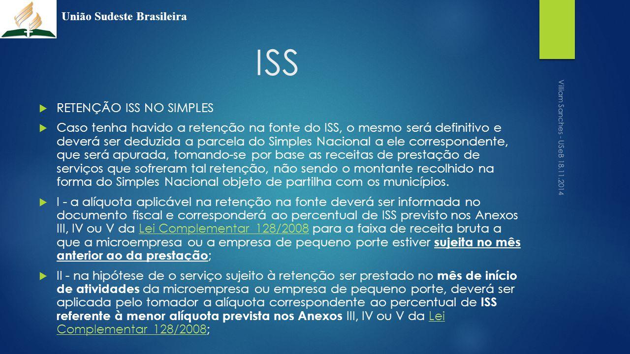 ISS  RETENÇÃO ISS NO SIMPLES  Caso tenha havido a retenção na fonte do ISS, o mesmo será definitivo e deverá ser deduzida a parcela do Simples Nacio
