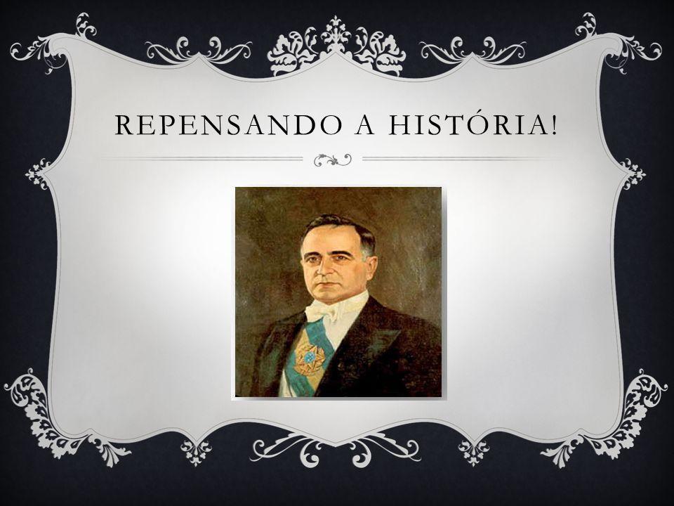 REPENSANDO A HISTÓRIA!