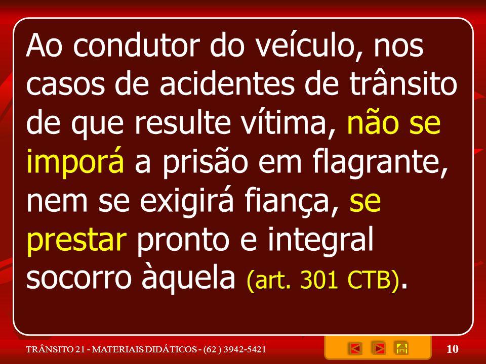 10 TRÂNSITO 21 - MATERIAIS DIDÁTICOS - (62 ) 3942-5421 (art.