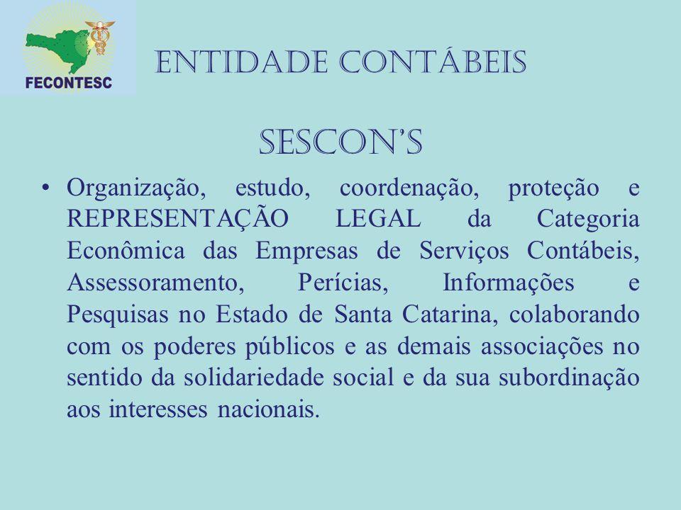 ENTIDADE CONTÁBEIS SESCON'S Organização, estudo, coordenação, proteção e REPRESENTAÇÃO LEGAL da Categoria Econômica das Empresas de Serviços Contábeis