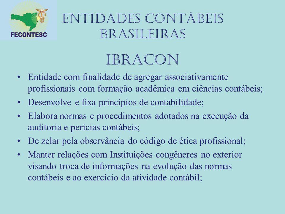 Entidades contábeis brasileiras IBRACON Entidade com finalidade de agregar associativamente profissionais com formação acadêmica em ciências contábeis
