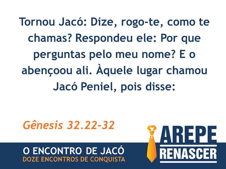 Tornou Jacó: Dize, rogo-te, como te chamas.Respondeu ele: Por que perguntas pelo meu nome.