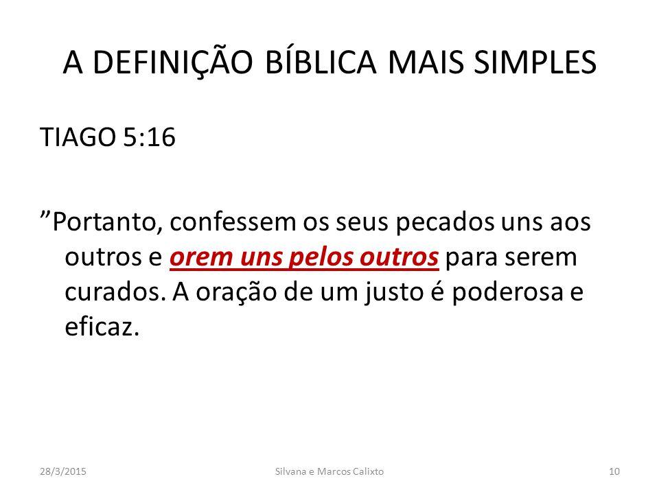 """A DEFINIÇÃO BÍBLICA MAIS SIMPLES TIAGO 5:16 """"Portanto, confessem os seus pecados uns aos outros e orem uns pelos outros para serem curados. A oração d"""