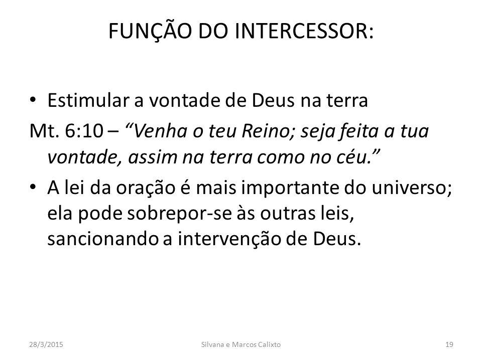 """FUNÇÃO DO INTERCESSOR: Estimular a vontade de Deus na terra Mt. 6:10 – """"Venha o teu Reino; seja feita a tua vontade, assim na terra como no céu."""" A le"""