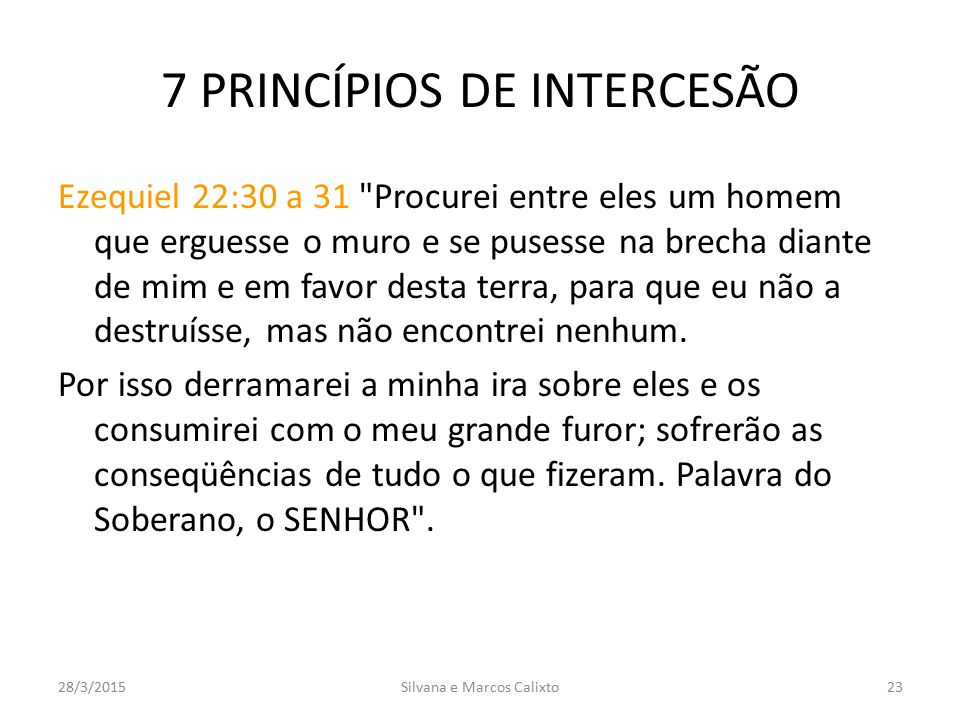 7 PRINCÍPIOS DE INTERCESÃO Ezequiel 22:30 a 31