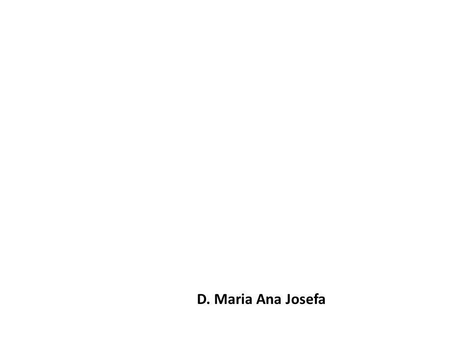 D. Maria Ana Josefa