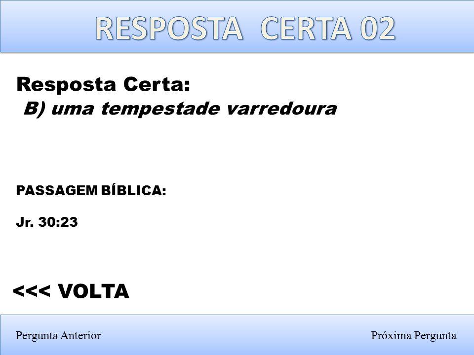 Próxima PerguntaPergunta Anterior C) Laquis e Azeca.