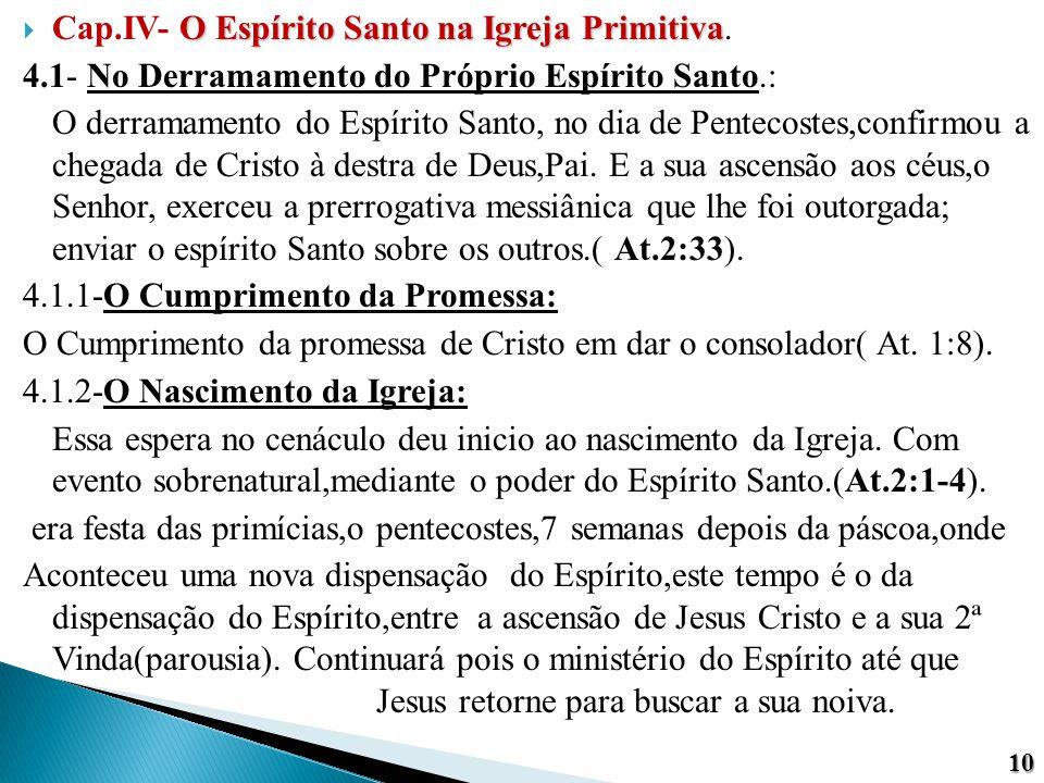 O Espírito Santo na Igreja Primitiva  Cap.IV- O Espírito Santo na Igreja Primitiva. 4.1- No Derramamento do Próprio Espírito Santo.: O derramamento d