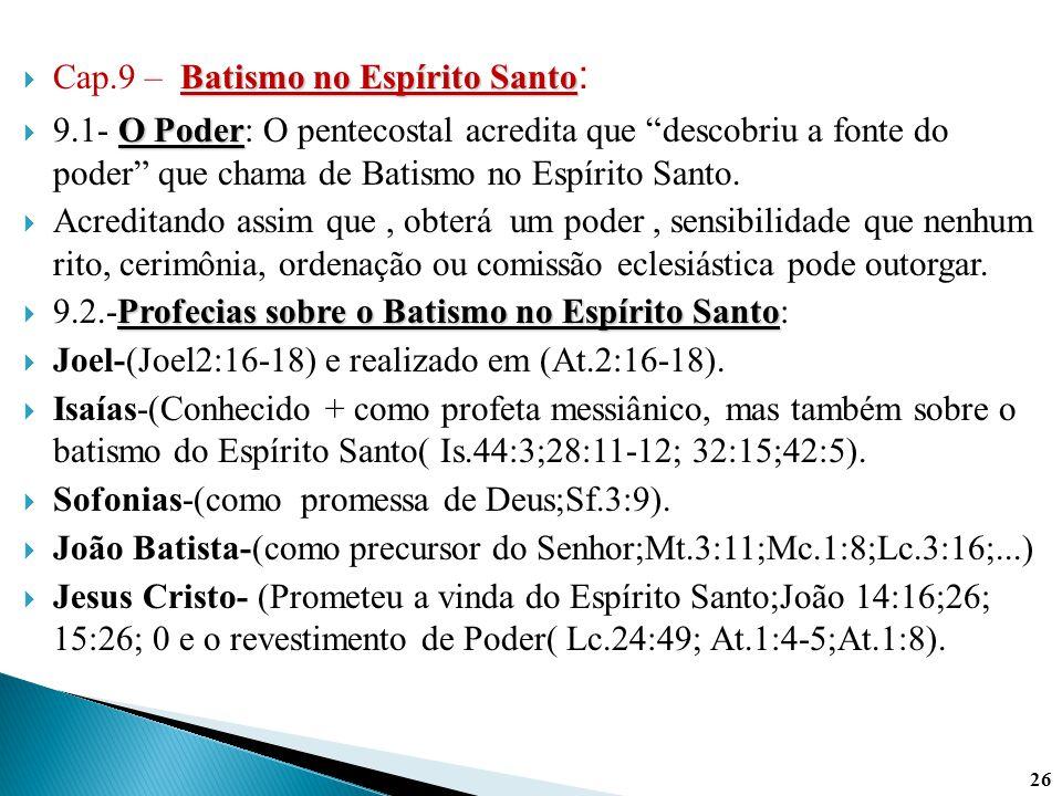 """Batismo no Espírito Santo  Cap.9 – Batismo no Espírito Santo : O Poder  9.1- O Poder: O pentecostal acredita que """"descobriu a fonte do poder"""" que ch"""