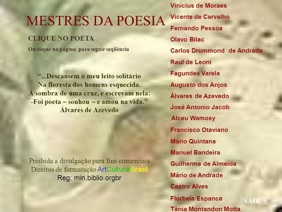 ArtCulturalBrasil - Todos os direitos reservados MESTRES DA POESIA Clique para continuar ArtCulturalBrasil 2ª edição por FMM