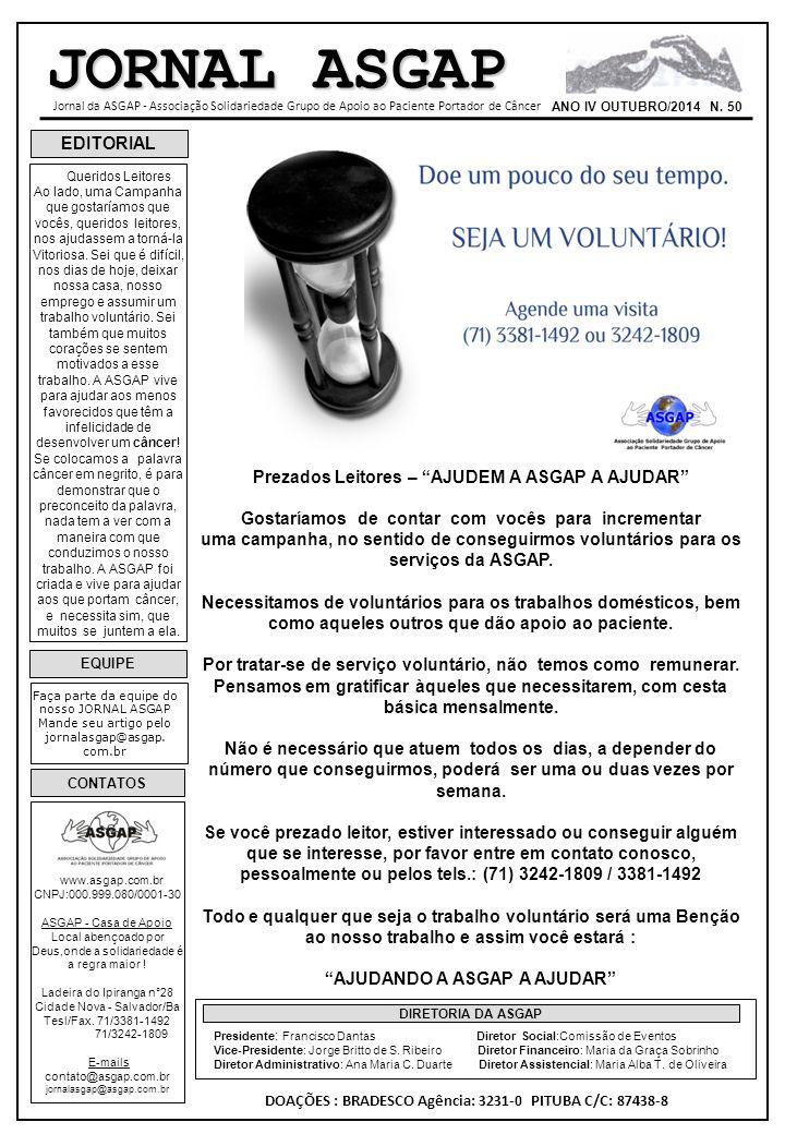 EDITORIAL EQUIPE Faça parte da equipe do nosso JORNAL ASGAP Mande seu artigo pelo jornalasgap@asgap. com.br CONTATOS www.asgap.com.br CNPJ:000.999.080