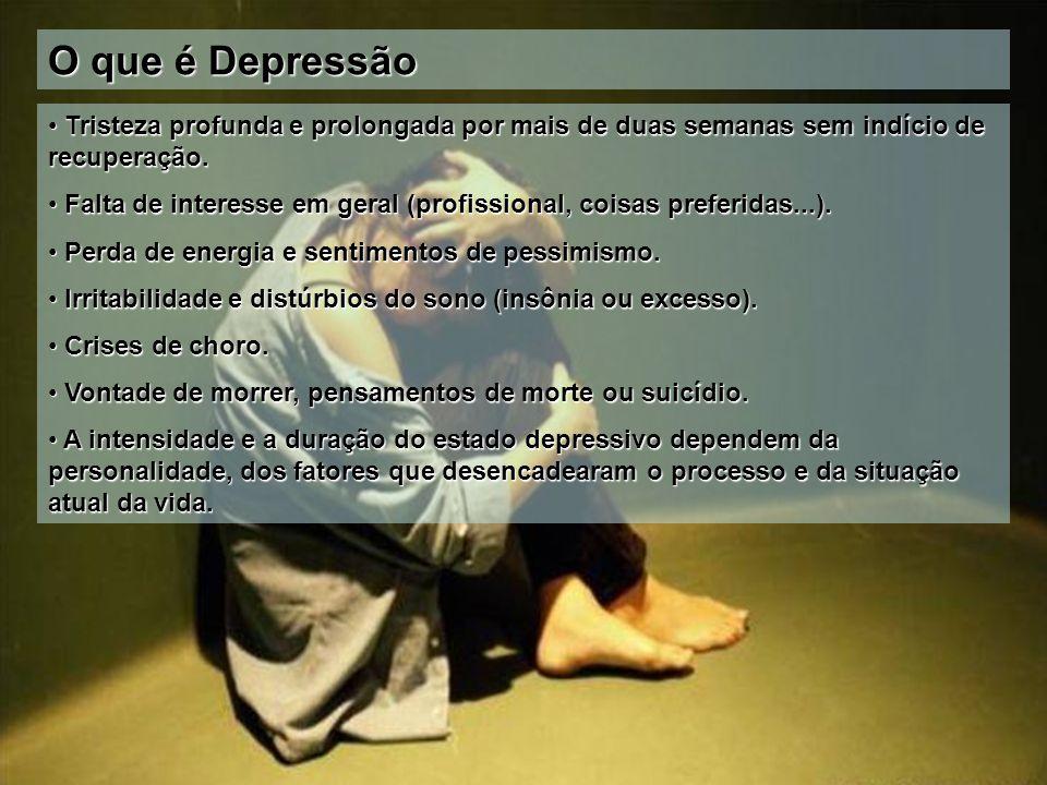 O que é Depressão Tristeza profunda e prolongada por mais de duas semanas sem indício de recuperação. Tristeza profunda e prolongada por mais de duas