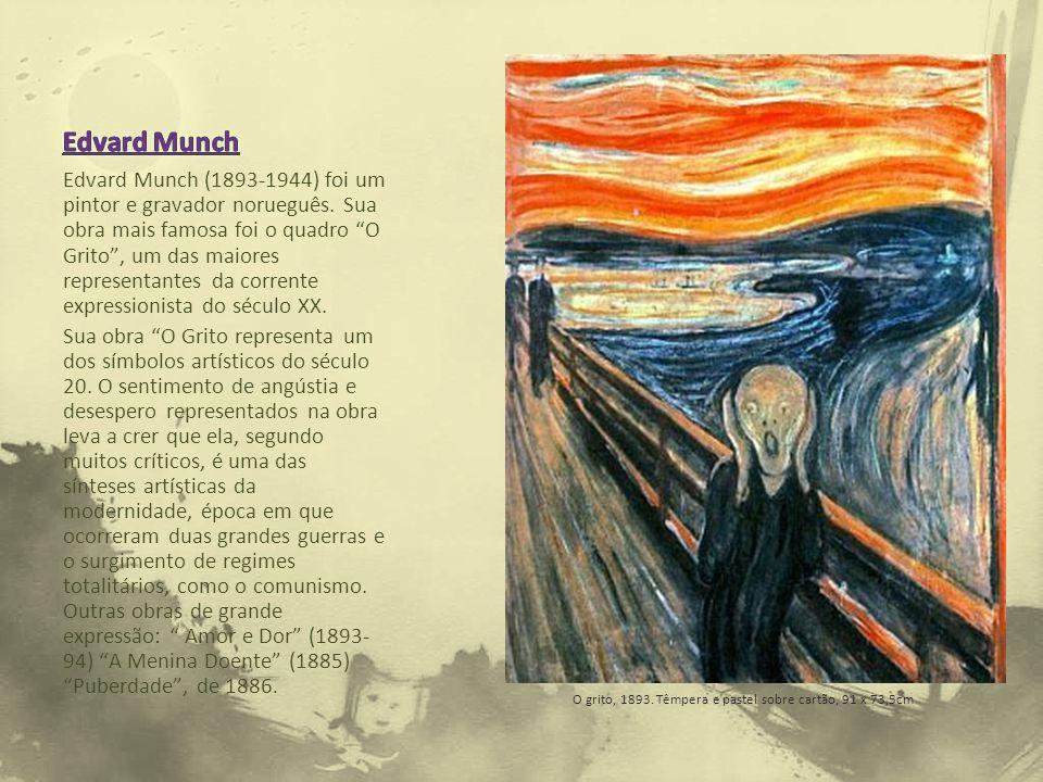 """Edvard Munch (1893-1944) foi um pintor e gravador norueguês. Sua obra mais famosa foi o quadro """"O Grito"""", um das maiores representantes da corrente ex"""