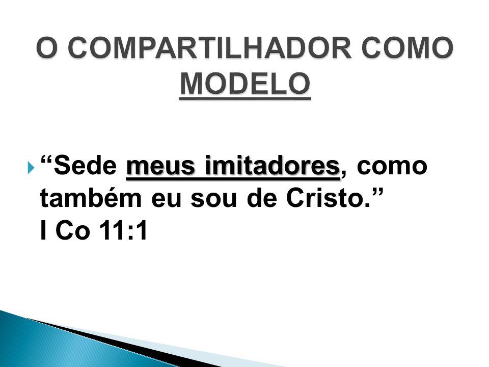 meus imitadores  Sede meus imitadores, como também eu sou de Cristo. I Co 11:1