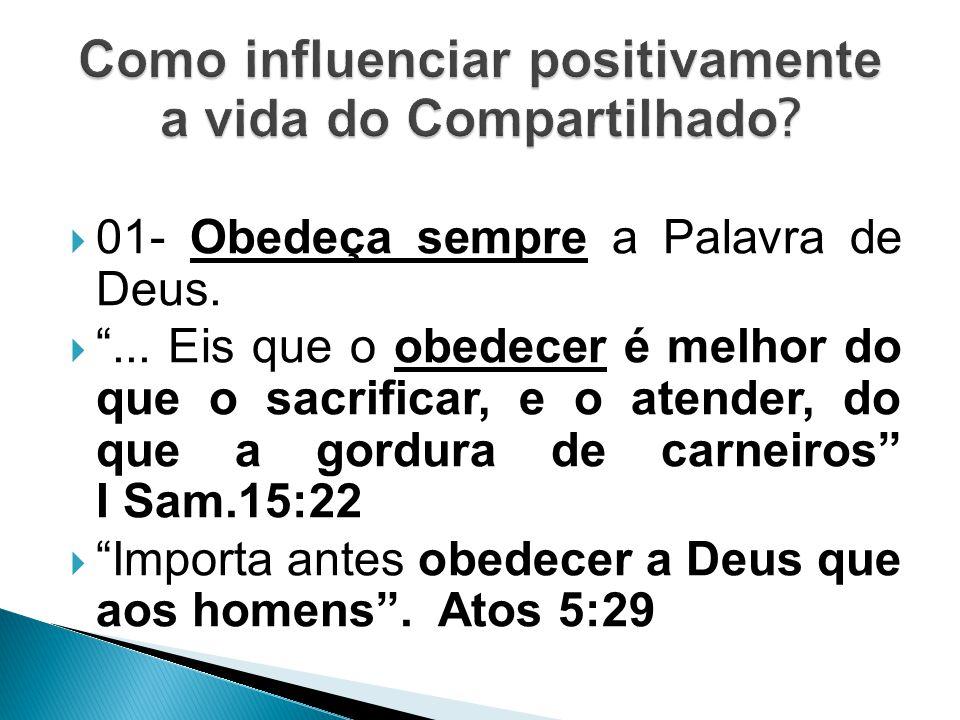  01- Obedeça sempre a Palavra de Deus. ...