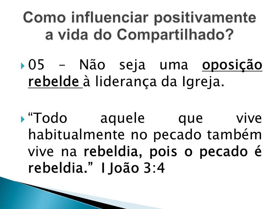 """ 05 – Não seja uma oposição rebelde à liderança da Igreja.  """"Todo aquele que vive habitualmente no pecado também vive na rebeldia, pois o pecado é r"""