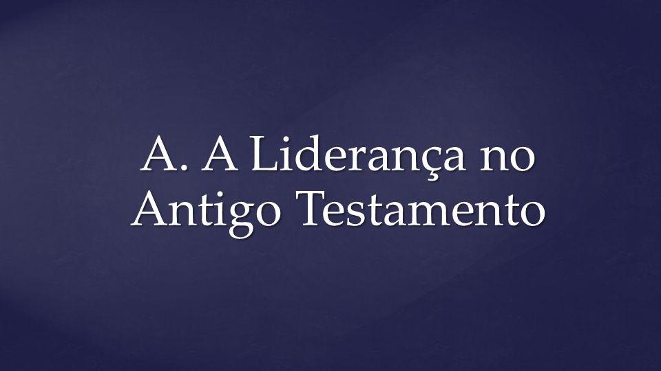 A. A Liderança no Antigo Testamento