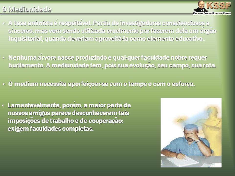 9 Mediunidade A tese animista e respeitavel.