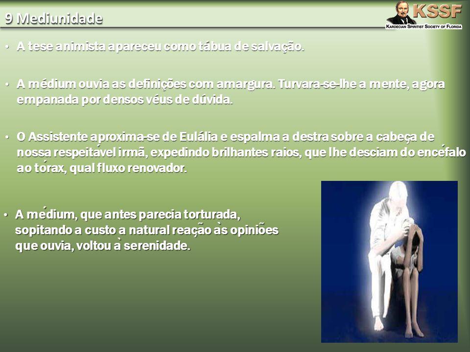9 Mediunidade A tese animista apareceu como tábua de salvação.