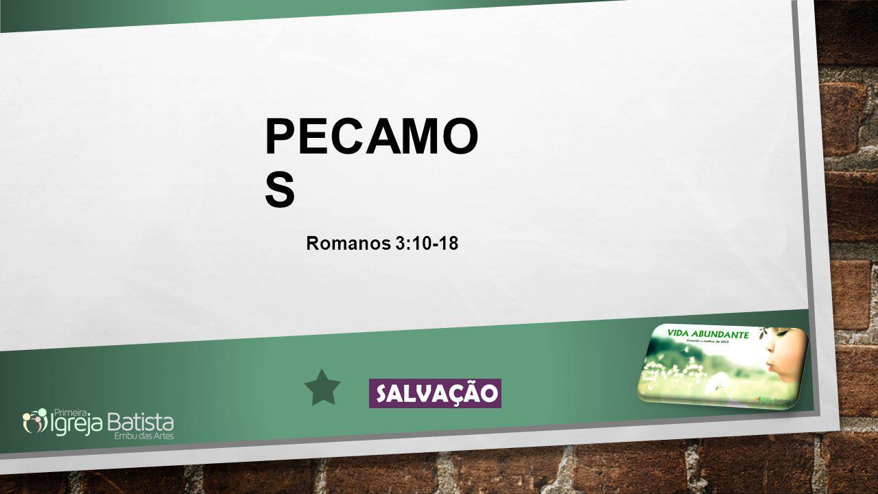 PECAMO S Romanos 3:10-18