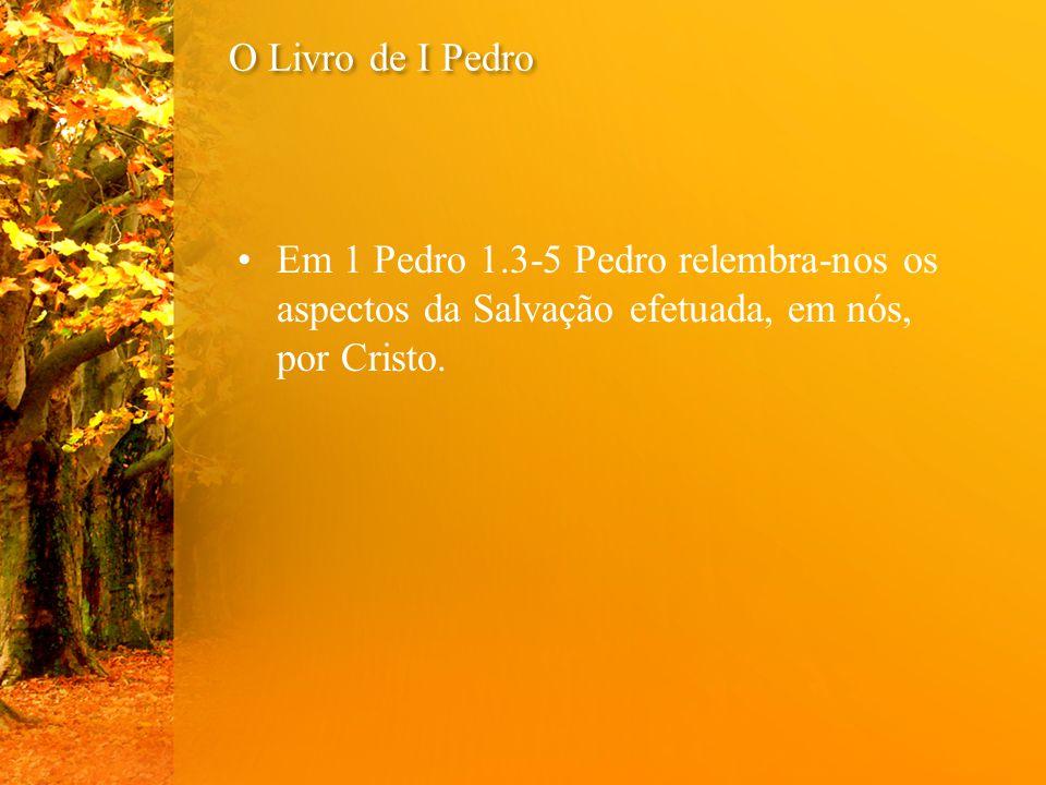 O Livro de 1 Pedro Quem assim viver saberá que – 1 Pedro 3.12.