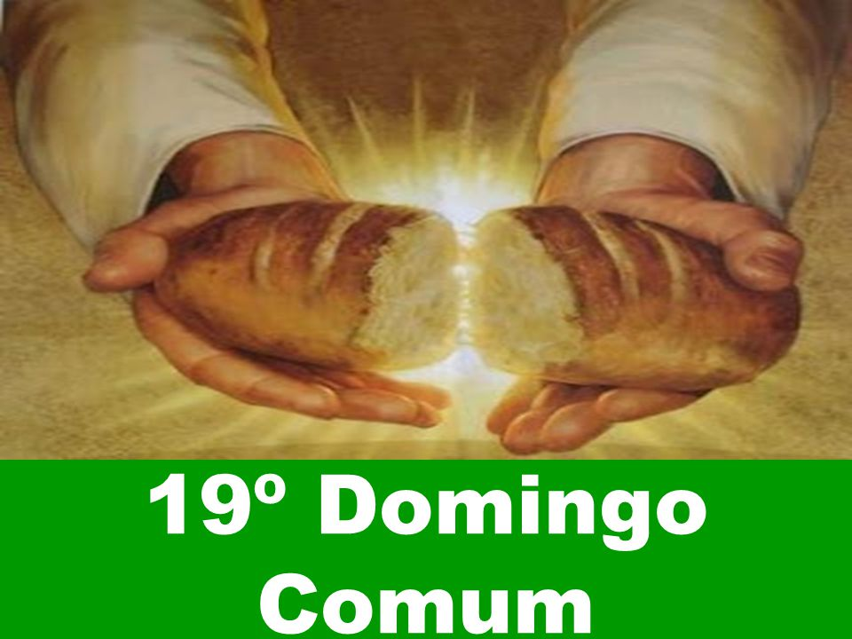19º Domingo Comum