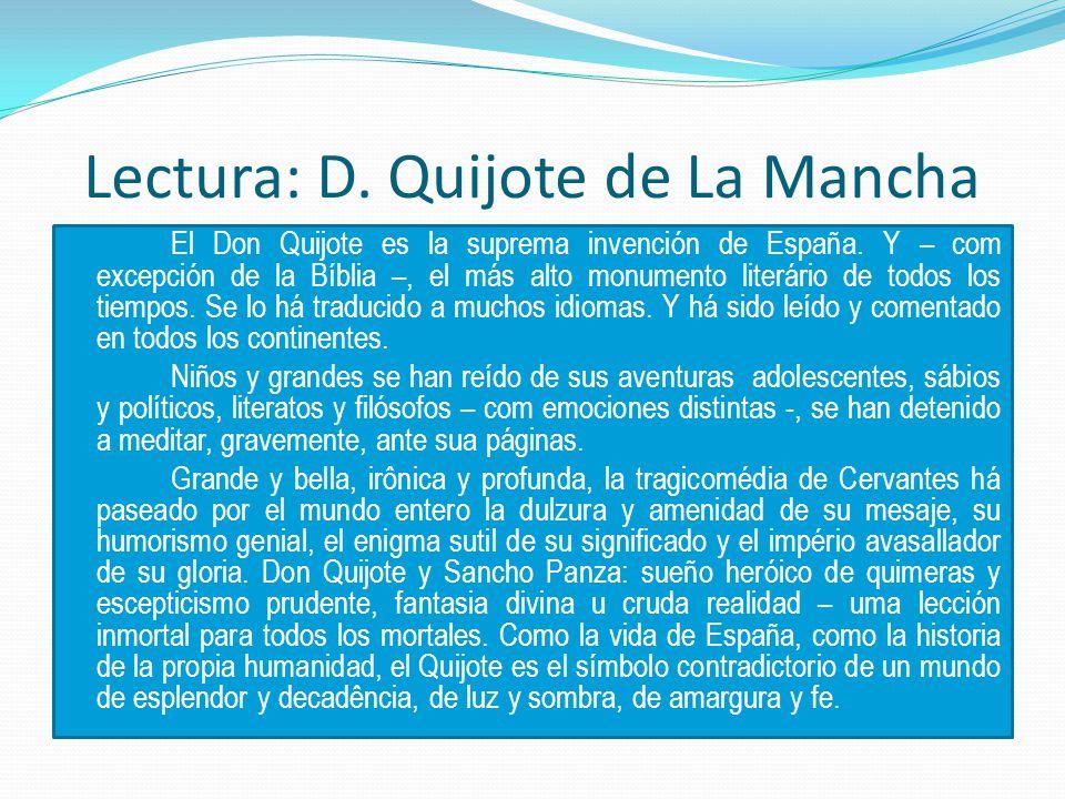Lectura: D.Quijote de La Mancha El Don Quijote es la suprema invención de España.