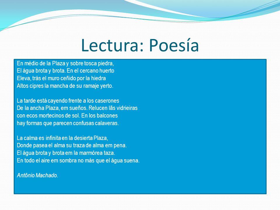Lectura: Poesía En médio de la Plaza y sobre tosca piedra, El água brota y brota.