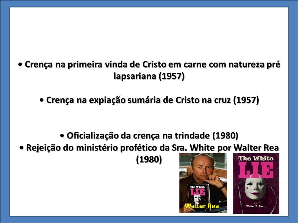 Crença na primeira vinda de Cristo em carne com natureza pré lapsariana (1957) Crença na primeira vinda de Cristo em carne com natureza pré lapsariana