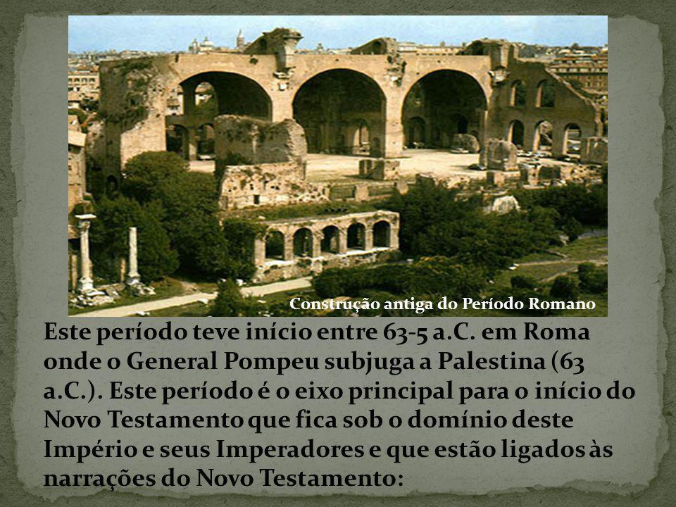 Este período teve início entre 63-5 a.C.