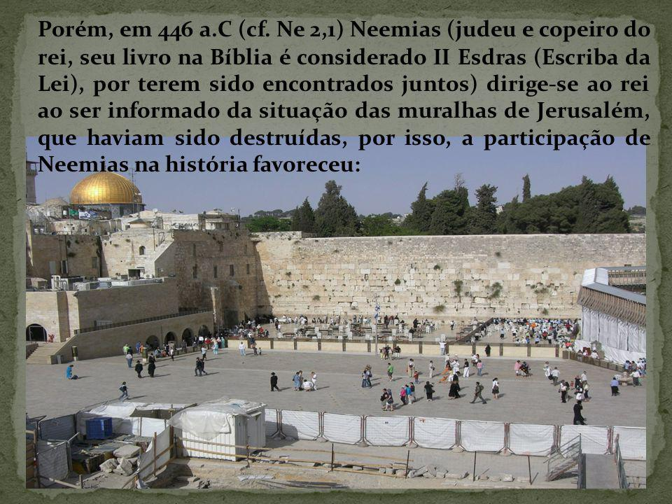 Em menos de dois meses foram feitas as reparações e as muralhas da cidade levantadas (Ne 6,15-16).