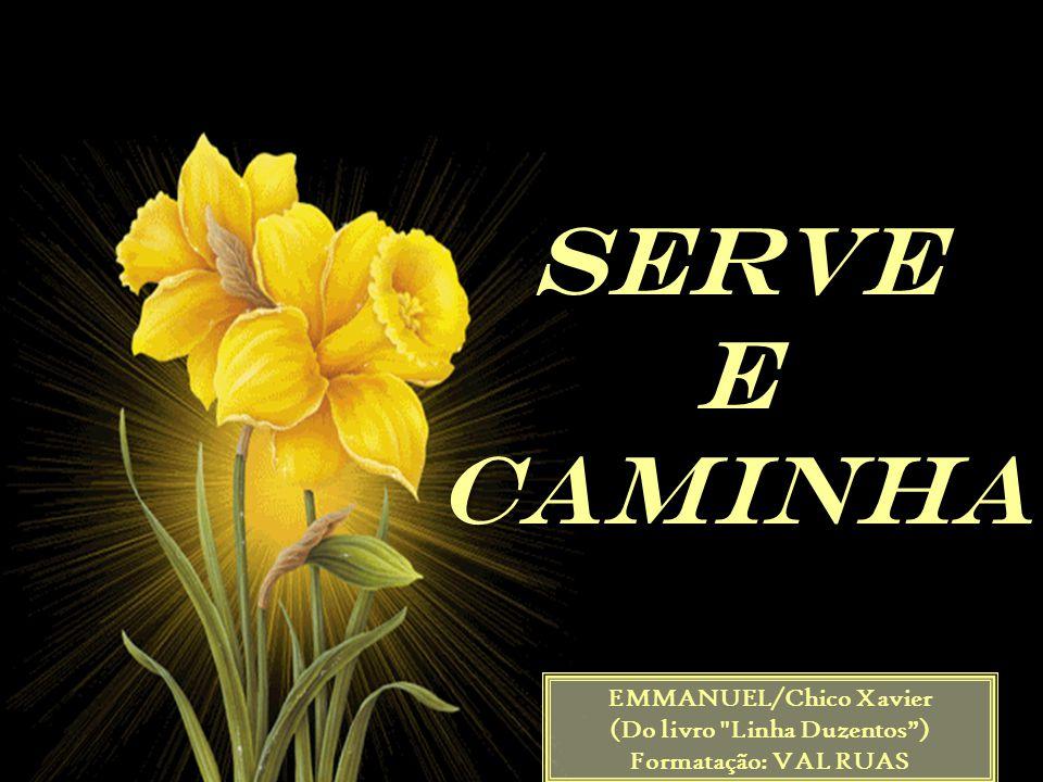 EMMANUEL/Chico Xavier (Do livro Linha Duzentos ) Formatação: VAL RUAS Serveecaminha