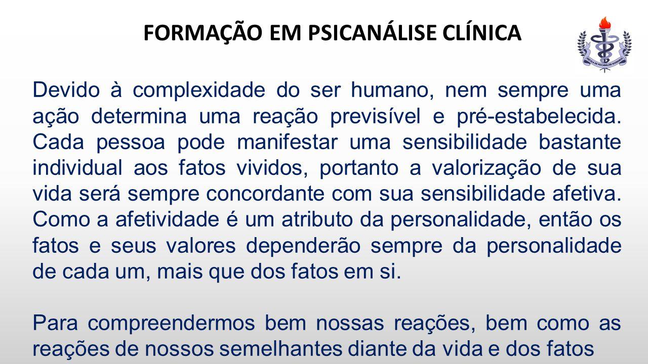 FORMAÇÃO EM PSICANÁLISE CLÍNICA complexos, traumas e frustrações.
