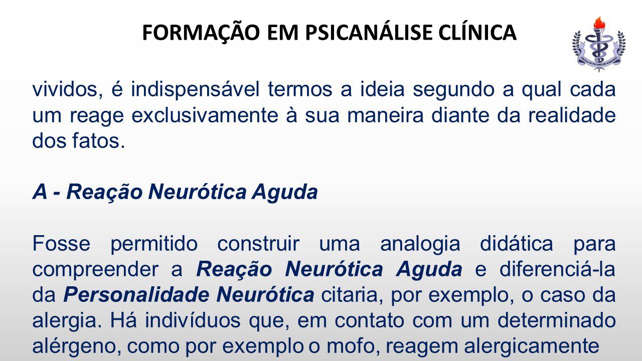 FORMAÇÃO EM PSICANÁLISE CLÍNICA comportamento e a performance sócio-ocupacional do paciente.