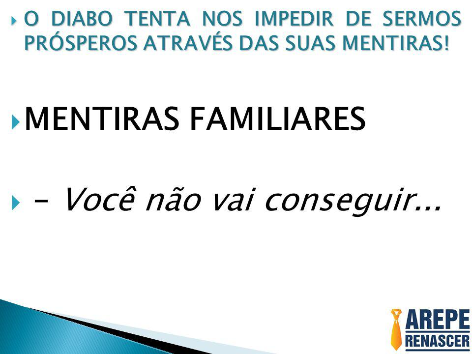  MENTIRAS FAMILIARES  – Você não vai conseguir...