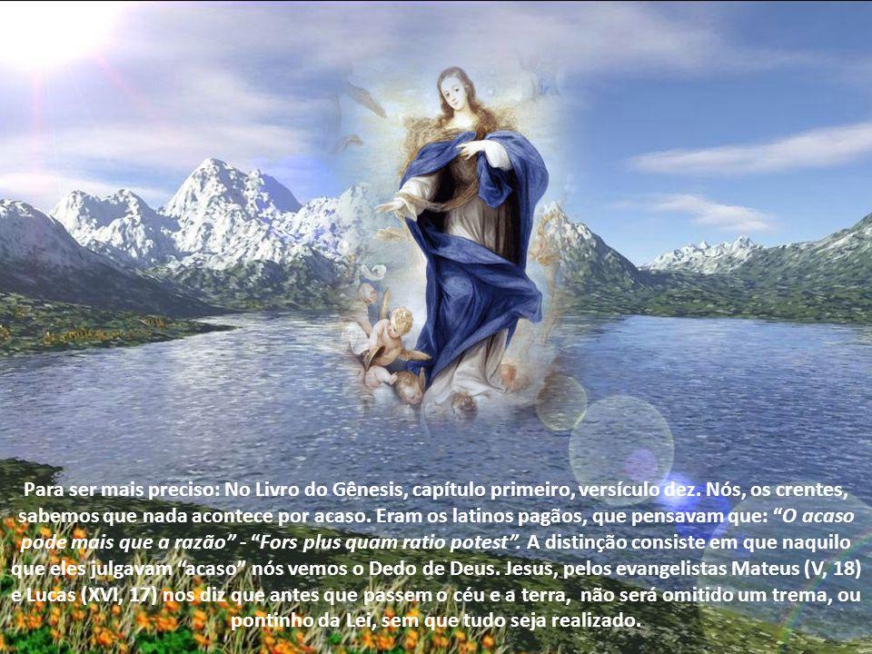Era ela a preconizadora da Santíssima Virgem, vencedora do pecado; símbolo daquela poderosa, à qual Deus Menino se fez súdito.