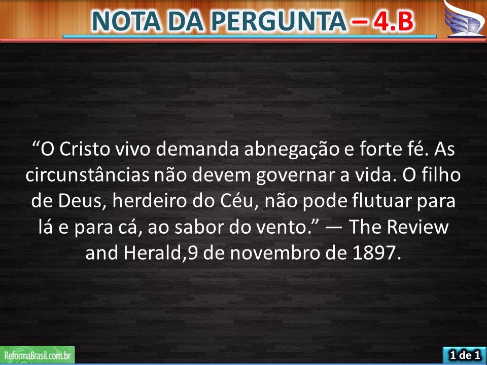 """""""O Cristo vivo demanda abnegação e forte fé. As circunstâncias não devem governar a vida. O filho de Deus, herdeiro do Céu, não pode flutuar para lá e"""