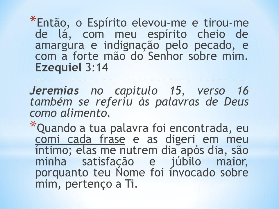 * Jeremias 5:14 Deus concede poder para as suas testemunhas.