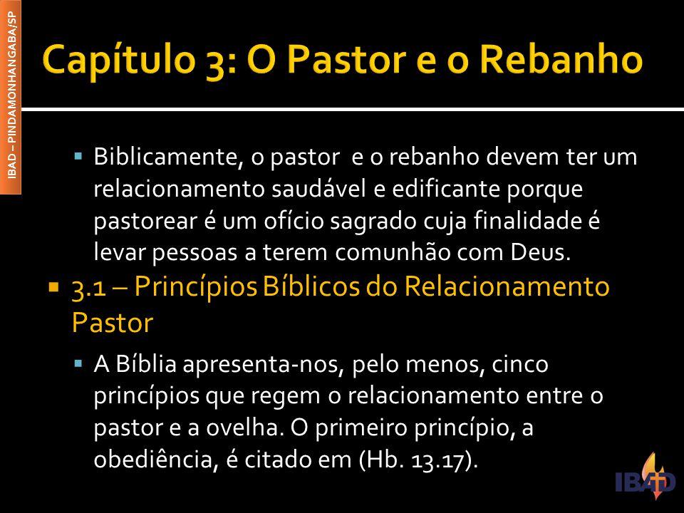 IBAD – PINDAMONHANGABA/SP  Biblicamente, o pastor e o rebanho devem ter um relacionamento saudável e edificante porque pastorear é um ofício sagrado