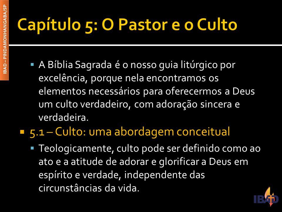 IBAD – PINDAMONHANGABA/SP  A Bíblia Sagrada é o nosso guia litúrgico por excelência, porque nela encontramos os elementos necessários para oferecermo
