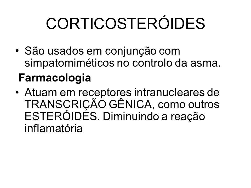 CORTICOSTERÓIDES São usados em conjunção com simpatomiméticos no controlo da asma.