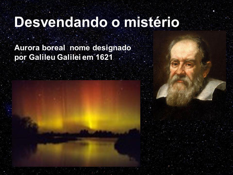 Desvendando o mistério Aurora boreal nome designado por Galileu Galilei em 1621