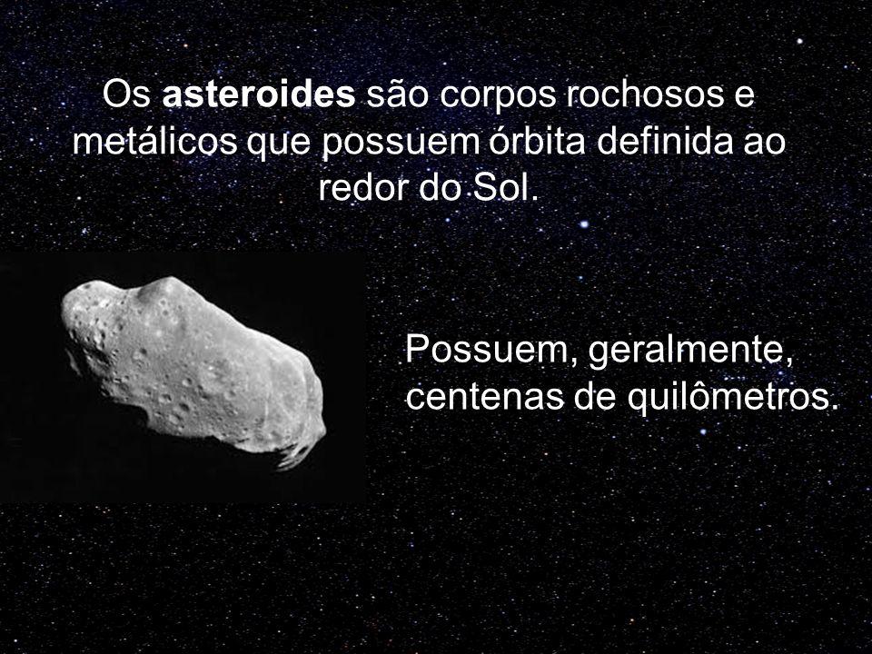 Os asteroides são corpos rochosos e metálicos que possuem órbita definida ao redor do Sol. Possuem, geralmente, centenas de quilômetros.