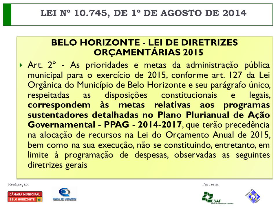 Realização: Parceria: BELO HORIZONTE - LEI DE DIRETRIZES ORÇAMENTÁRIAS 2015  Art. 2º - As prioridades e metas da administração pública municipal para