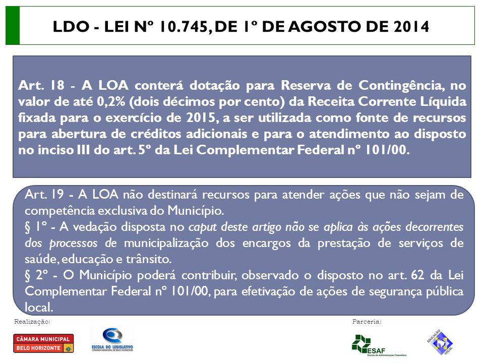 Realização: Parceria: Art. 18 - A LOA conterá dotação para Reserva de Contingência, no valor de até 0,2% (dois décimos por cento) da Receita Corrente