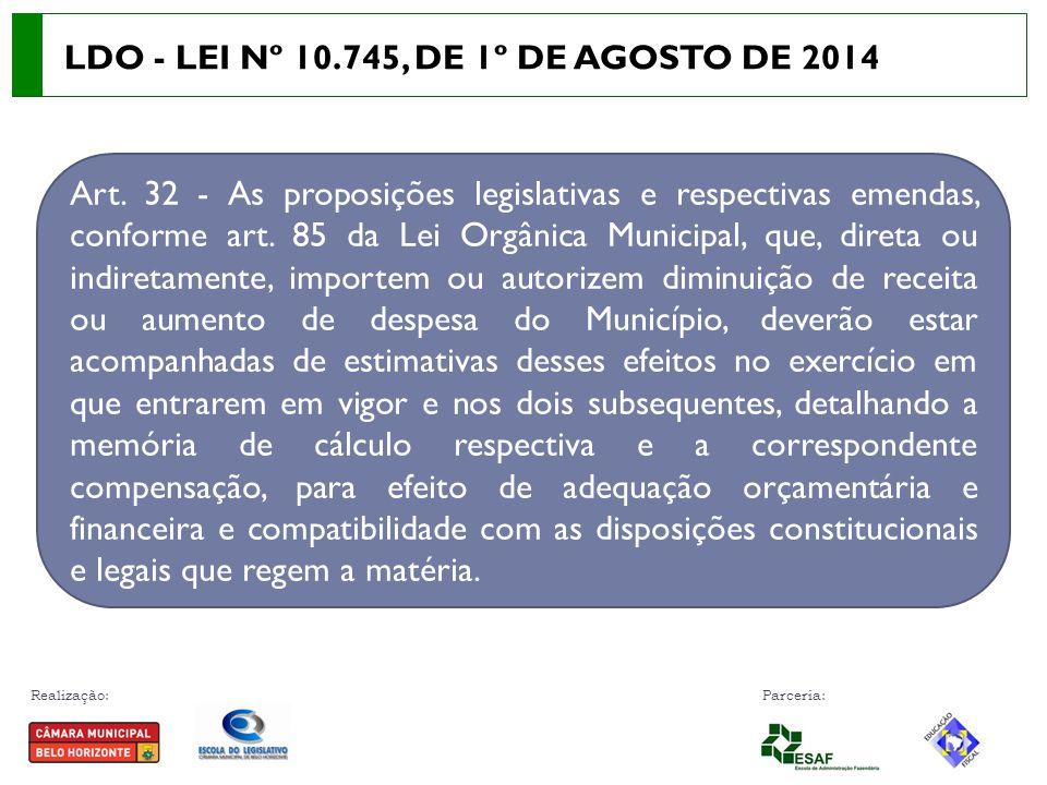Realização: Parceria: Art. 32 - As proposições legislativas e respectivas emendas, conforme art. 85 da Lei Orgânica Municipal, que, direta ou indireta