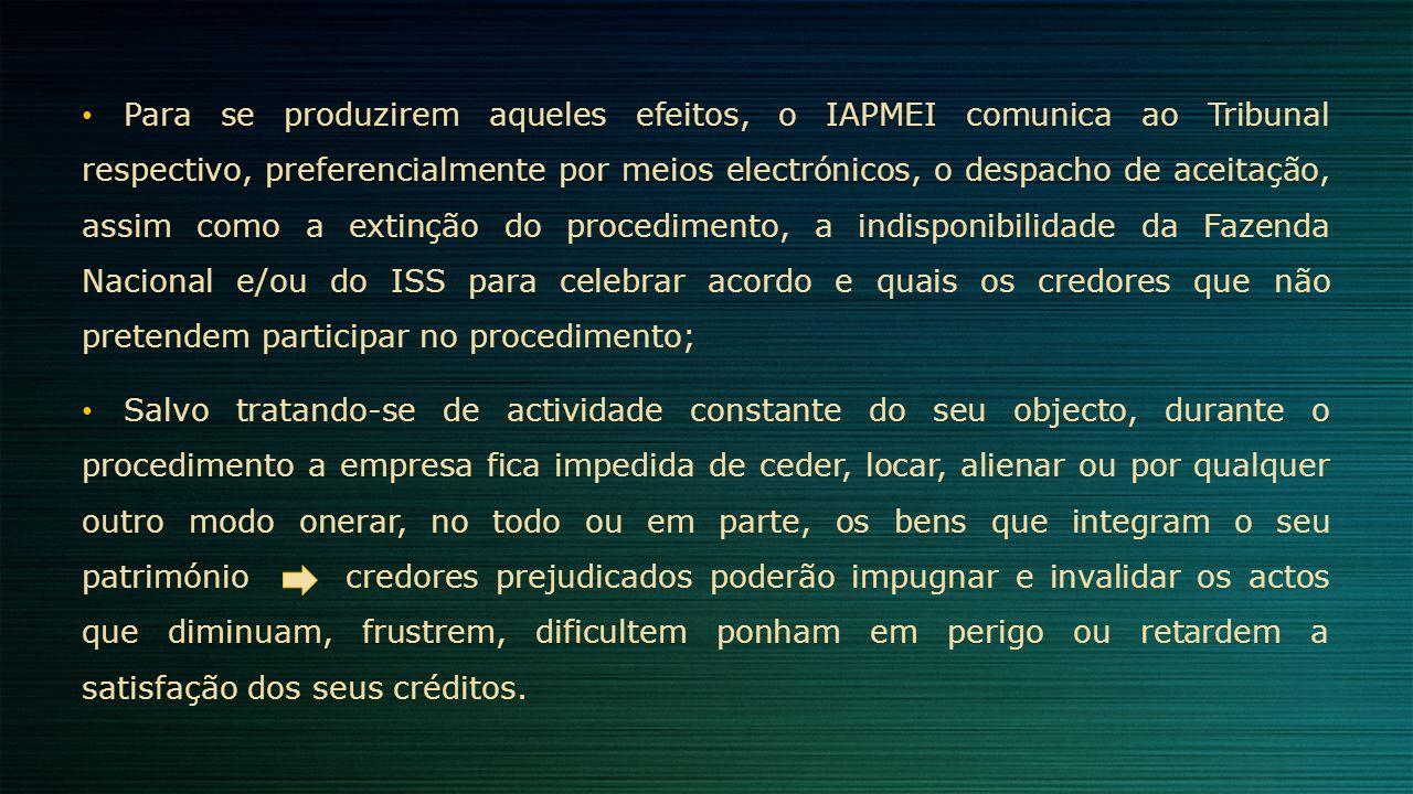 Para se produzirem aqueles efeitos, o IAPMEI comunica ao Tribunal respectivo, preferencialmente por meios electrónicos, o despacho de aceitação, assim