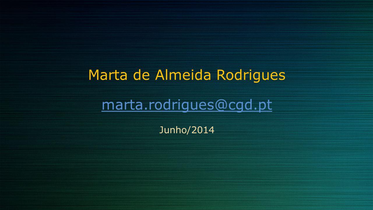 Marta de Almeida Rodrigues marta.rodrigues@cgd.pt Junho/2014