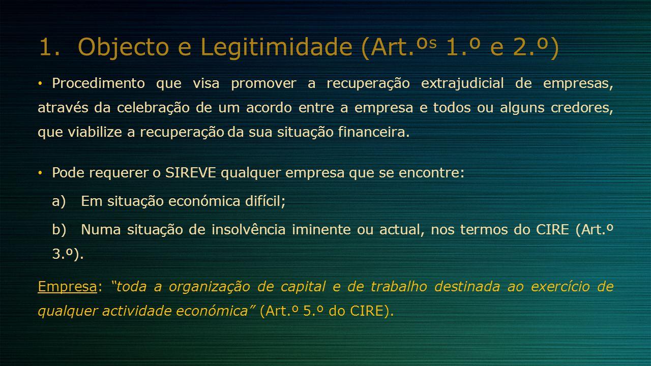 1.Objecto e Legitimidade (Art.º s 1.º e 2.º) Procedimento que visa promover a recuperação extrajudicial de empresas, através da celebração de um acord